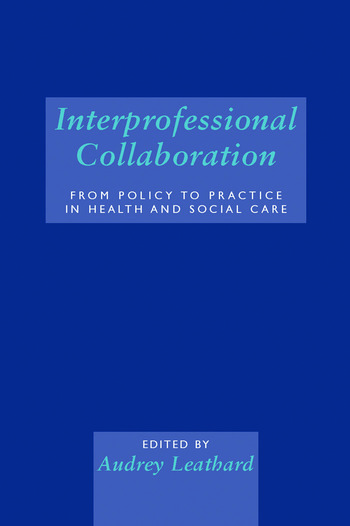learning from interprofessional collaboration in practice social work essay The journal of interprofessional care promotes collaboration within and between education, practice and research in health and social care it provides a channel to communicate ways in which.