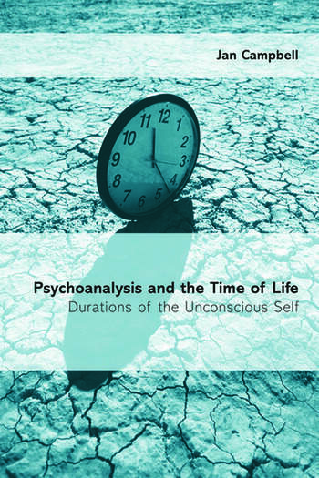 Psychoanalysis and the Time of Life Durations of the Unconscious Self book cover