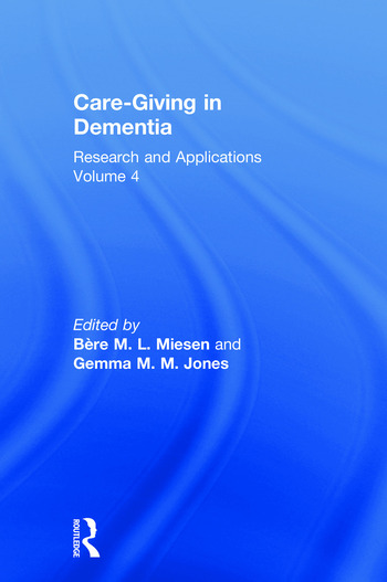 Care-Giving in Dementia Research and Applications Volume 4 book cover