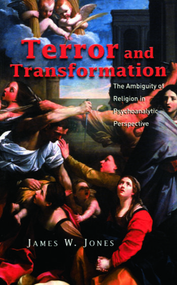 Terror and Transformation The Ambiguity of Religion in Psychoanalytic Perspective book cover