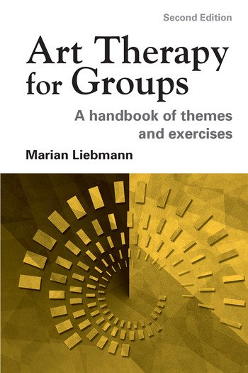 Art Therapy for Groups A Handbook of Themes and Exercises book cover