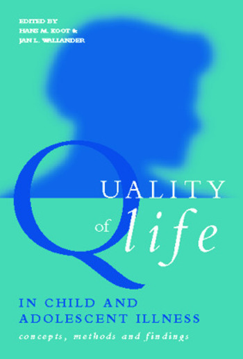 Quality of Life in Child and Adolescent Illness Concepts, Methods and Findings book cover