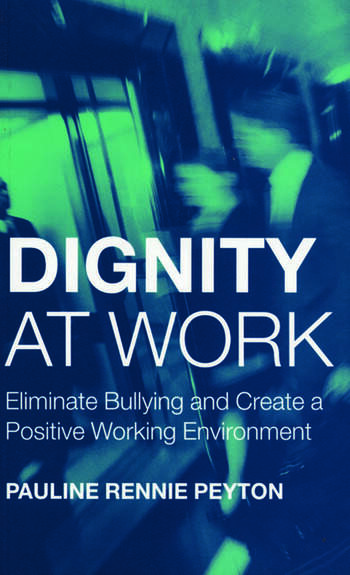 Dignity at Work Eliminate Bullying and Create and a Positive Working Environment book cover