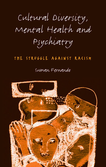 Cultural Diversity, Mental Health and Psychiatry The Struggle Against Racism book cover