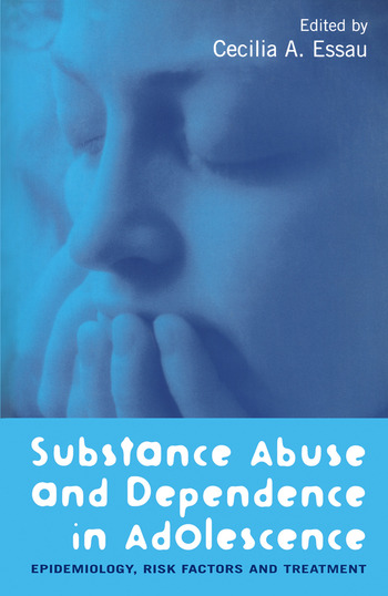 Substance Abuse and Dependence in Adolescence Epidemiology, Risk Factors and Treatment book cover