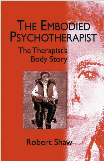 The Embodied Psychotherapist The Therapist's Body Story book cover