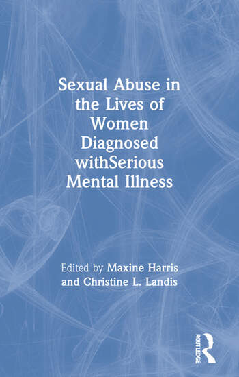 Sexual Abuse in the Lives of Women Diagnosed withSerious Mental Illness book cover