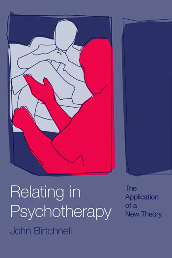 Relating in Psychotherapy The Application of a New Theory book cover