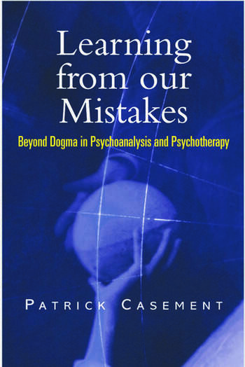 Learning from our Mistakes Beyond Dogma in Psychoanalysis and Psychotherapy book cover