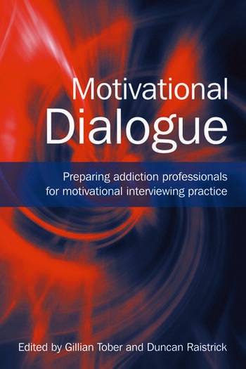 Motivational Dialogue Preparing Addiction Professionals for Motivational Interviewing Practice book cover