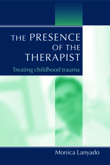The Presence of the Therapist Treating Childhood Trauma book cover