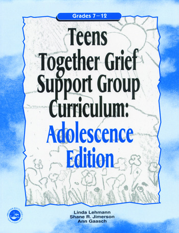 Teens Together Grief Support Group Curriculum Adolescence Edition: Grades 7-12 book cover