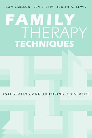 Family Therapy Techniques Integrating and Tailoring Treatment book cover