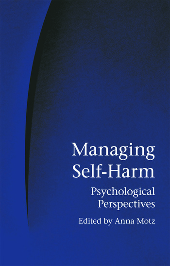 Managing Self-Harm Psychological Perspectives book cover