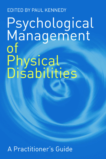 Psychological Management of Physical Disabilities A Practitioner's Guide book cover