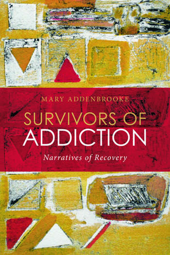 Survivors of Addiction Narratives of Recovery book cover