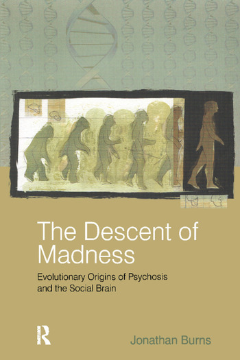 The Descent of Madness Evolutionary Origins of Psychosis and the Social Brain book cover
