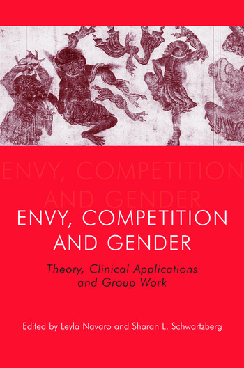Envy, Competition and Gender Theory, Clinical Applications and Group Work book cover