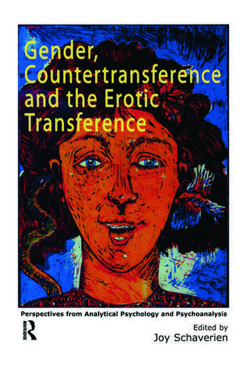 Gender, Countertransference and the Erotic Transference Perspectives from Analytical Psychology and Psychoanalysis book cover