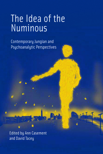 The Idea of the Numinous Contemporary Jungian and Psychoanalytic Perspectives book cover