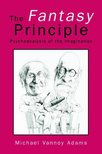 The Fantasy Principle Psychoanalysis of the Imagination book cover