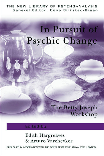 In Pursuit of Psychic Change The Betty Joseph Workshop book cover