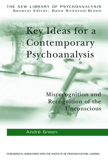 Key Ideas for a Contemporary Psychoanalysis Misrecognition and Recognition of the Unconscious book cover