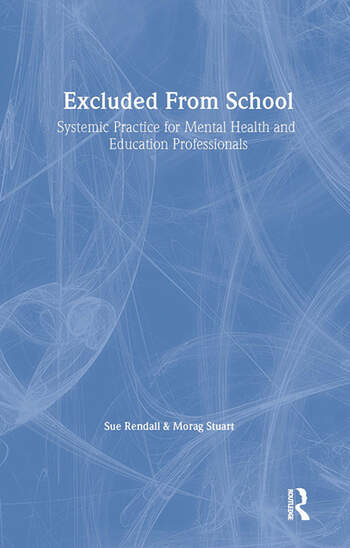 Excluded From School Systemic Practice for Mental Health and Education Professionals book cover