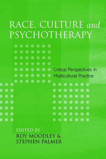 Race, Culture and Psychotherapy Critical Perspectives in Multicultural Practice book cover