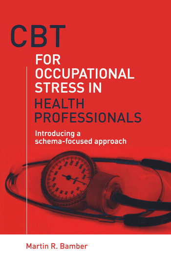 CBT for Occupational Stress in Health Professionals Introducing a Schema-Focused Approach book cover