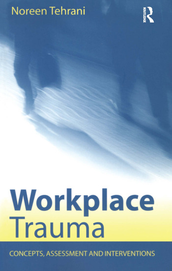 Workplace Trauma Concepts, Assessment and Interventions book cover