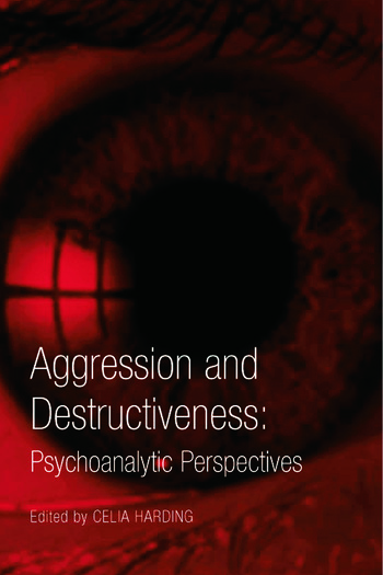 Aggression and Destructiveness Psychoanalytic Perspectives book cover