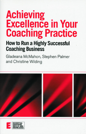 Achieving Excellence in Your Coaching Practice How to Run a Highly Successful Coaching Business book cover