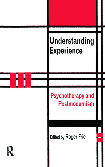 Understanding Experience Psychotherapy and Postmodernism book cover