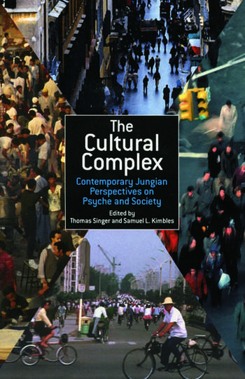 The Cultural Complex Contemporary Jungian Perspectives on Psyche and Society book cover