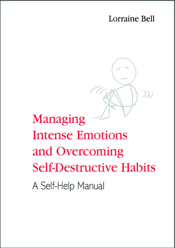 Managing Intense Emotions and Overcoming Self-Destructive Habits A Self-Help Manual book cover