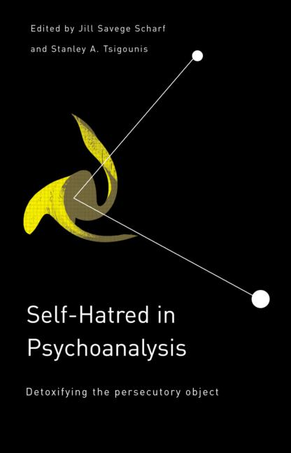 Self-Hatred in Psychoanalysis Detoxifying the Persecutory Object book cover