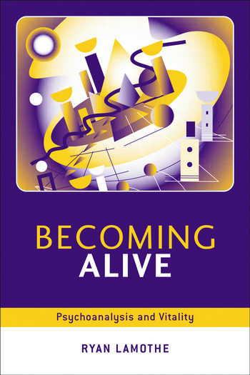 Becoming Alive Psychoanalysis and Vitality book cover