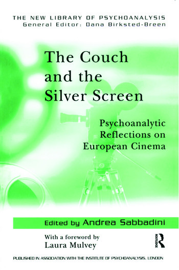 The Couch and the Silver Screen Psychoanalytic Reflections on European Cinema book cover