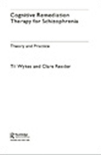 Cognitive Remediation Therapy for Schizophrenia Theory and Practice book cover