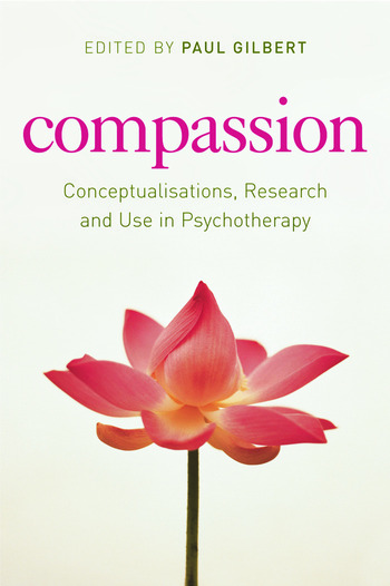Compassion Conceptualisations, Research and Use in Psychotherapy book cover