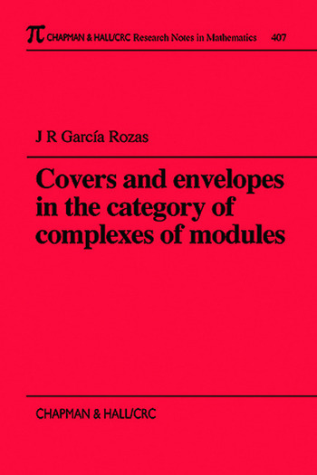 Covers and Envelopes in the Category of Complexes of Modules book cover