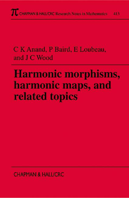 Harmonic Morphisms, Harmonic Maps and Related Topics book cover