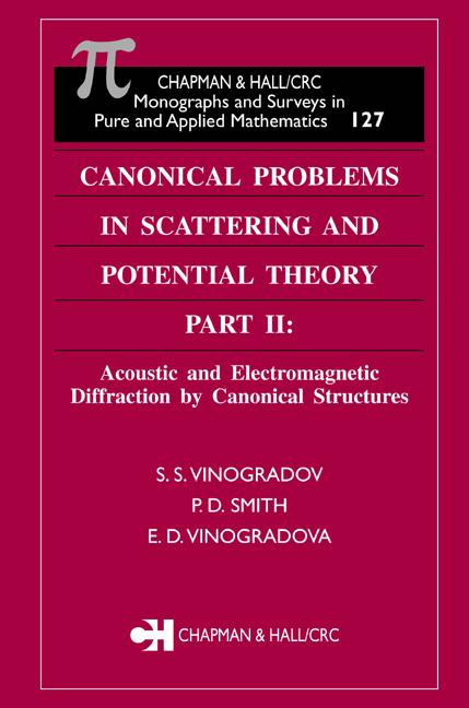 Canonical Problems in Scattering and Potential Theory Part II Acoustic and Electromagnetic Diffraction by Canonical Structures book cover