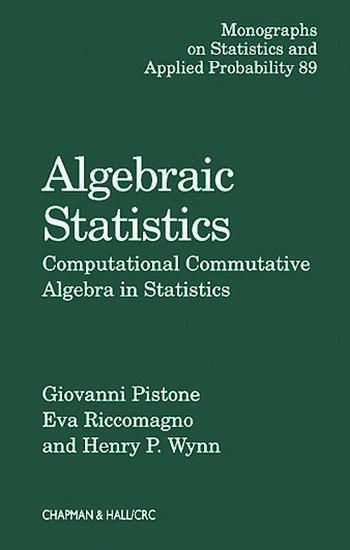 Algebraic Statistics Computational Commutative Algebra in Statistics book cover