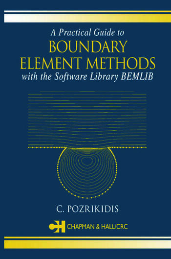 A Practical Guide to Boundary Element Methods with the Software Library BEMLIB book cover