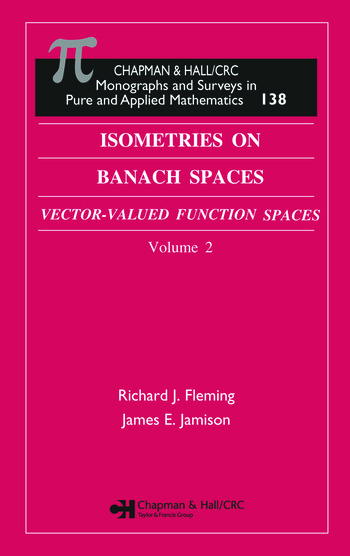 Isometries in Banach Spaces Vector-valued Function Spaces and Operator Spaces, Volume Two book cover