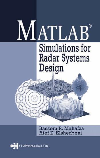 Radar Signal Analysis and Processing Using MATLAB - CRC Press Book