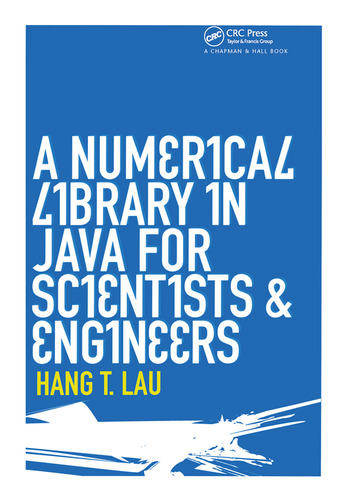 A Numerical Library in Java for Scientists and Engineers book cover
