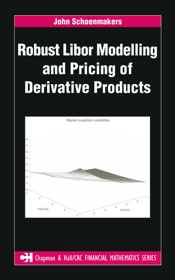 Robust Libor Modelling and Pricing of Derivative Products book cover
